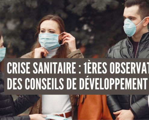 crise sanitaire : 1ères observations des conseils de développement